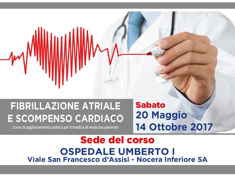 Fibrillazione Atriale e Scompenso Cardiaco 20 Maggio - 14 Ottobre 2017 Ospedale Umberto I, Nocera Inferiore(SA)